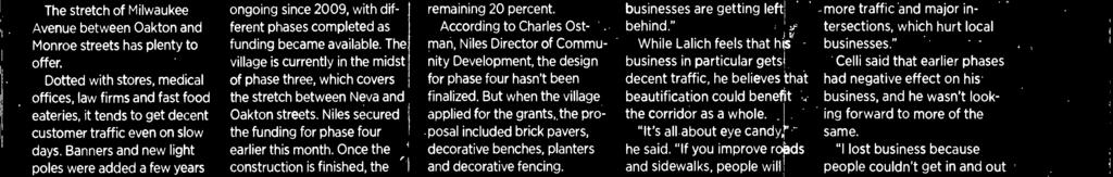 According to Charles Ostman, Nues Director of Community Development, the design for phase four hasn't been finalized.
